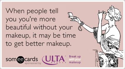 friends-dating-ulta-breakup-with-your-makeup-ecards-someecards